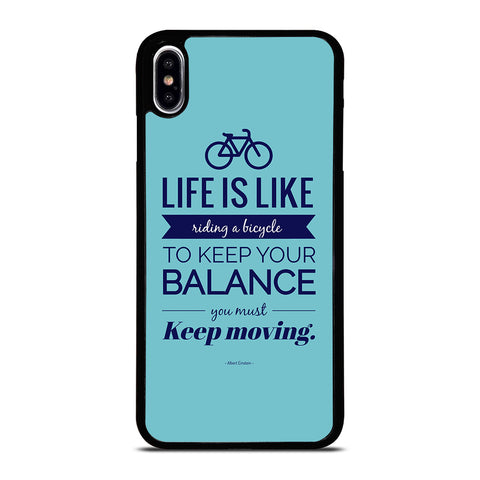 LIFE IS LIKE RIDING BYCICLE iPhone XS Max Case Cover