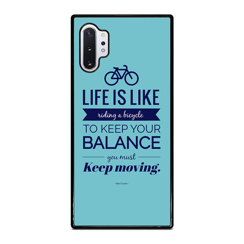 LIFE IS LIKE RIDING BYCICLE Samsung Galaxy Note 10 Plus Case Cover