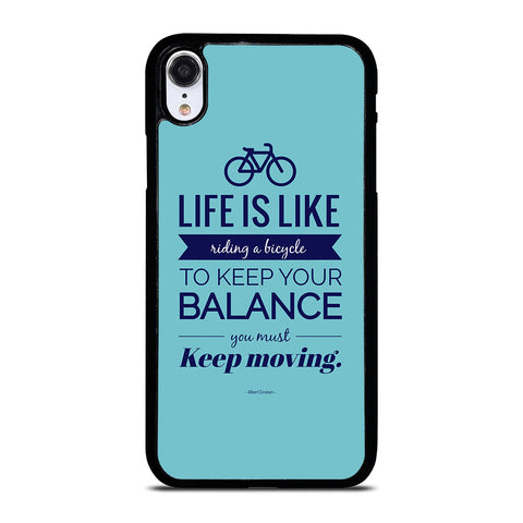 LIFE IS LIKE RIDING BYCICLE iPhone XR Case Cover