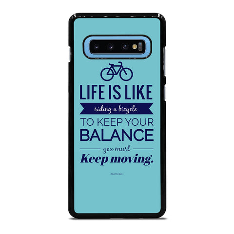 LIFE IS LIKE RIDING BYCICLE Samsung Galaxy S10 Plus Case Cover