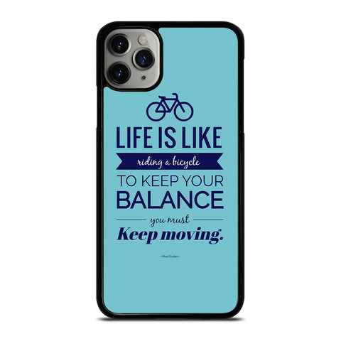 LIFE IS LIKE RIDING BYCICLE iPhone 11 Pro Max Case Cover