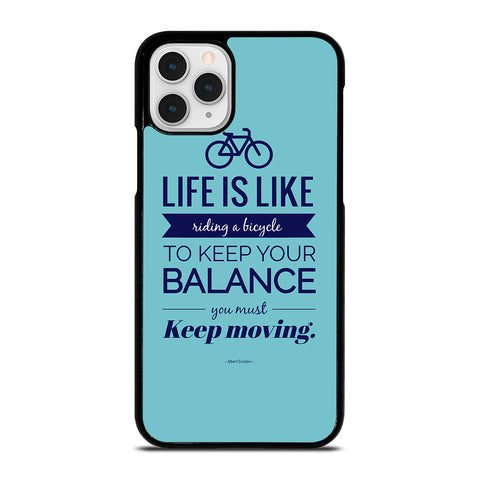 LIFE IS LIKE RIDING BYCICLE iPhone 11 Pro Case Cover