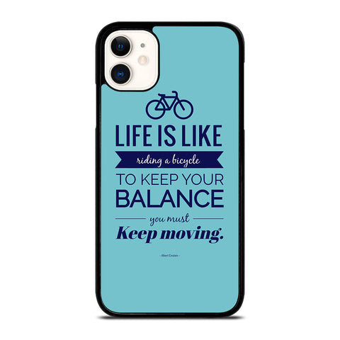 LIFE IS LIKE RIDING BYCICLE iPhone 11 Case Cover