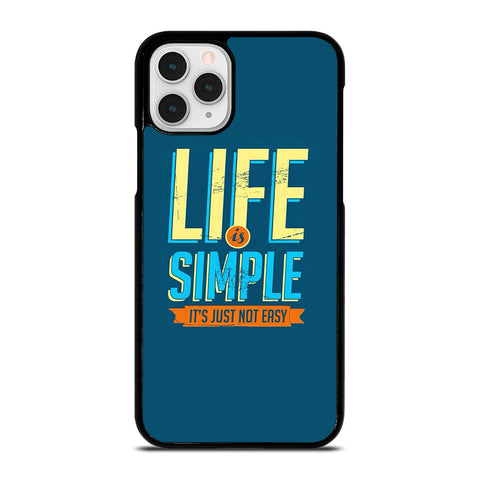 LIFE IS SIMPLE QUOTE iPhone 11 Pro Case Cover