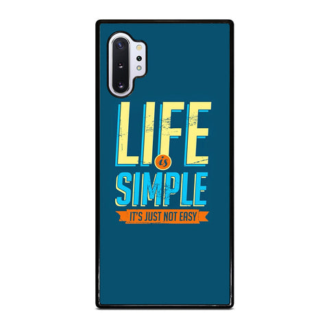 LIFE IS SIMPLE QUOTE Samsung Galaxy Note 10 Plus Case Cover