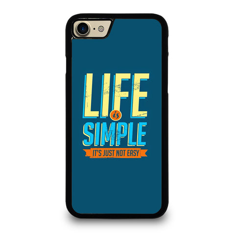 LIFE IS SIMPLE QUOTE iPhone 7 / 8 Case Cover