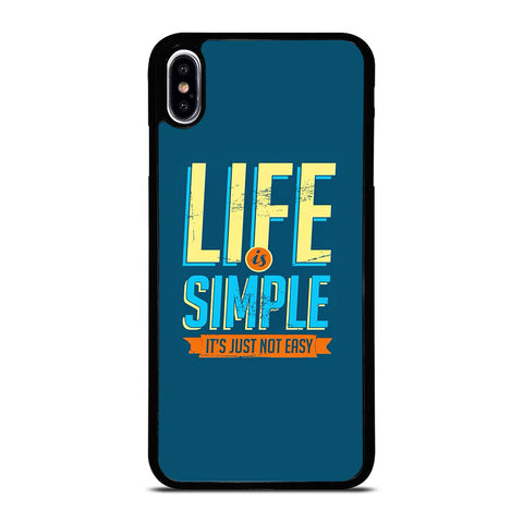 LIFE IS SIMPLE QUOTE iPhone XS Max Case Cover