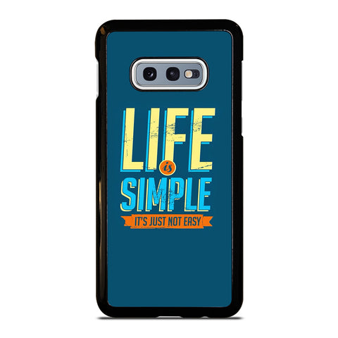 LIFE IS SIMPLE QUOTE Samsung Galaxy S10e Case Cover