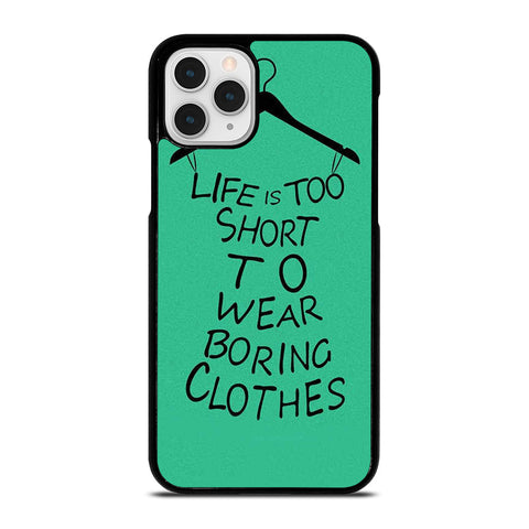 LIFE IS TOO SHORT QUOTE iPhone 11 Pro Case Cover