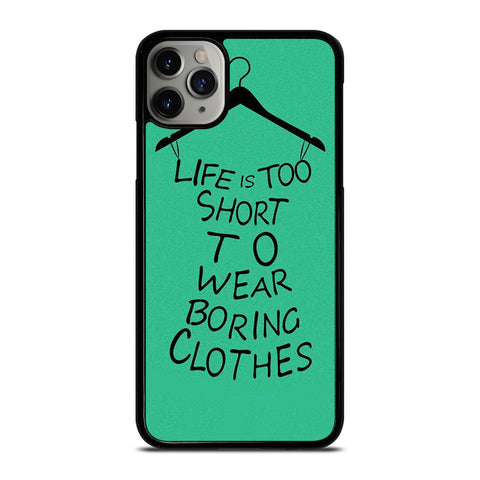 LIFE IS TOO SHORT QUOTE iPhone 11 Pro Max Case Cover