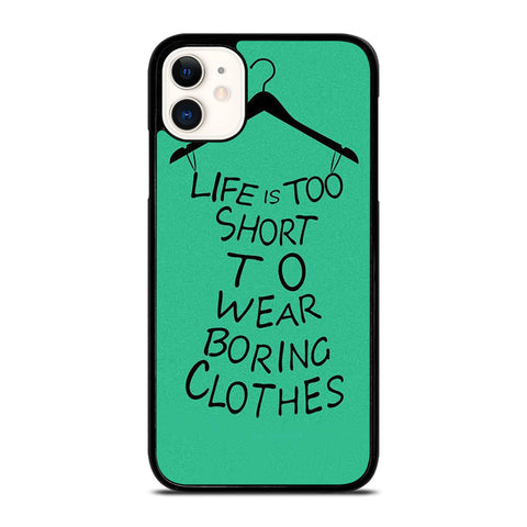 LIFE IS TOO SHORT QUOTE iPhone 11 Case Cover
