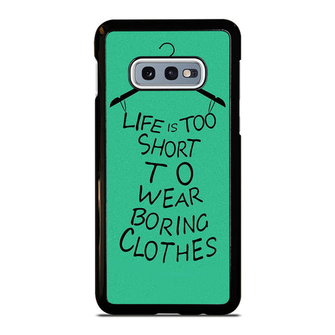LIFE IS TOO SHORT QUOTE Samsung Galaxy S10e Case Cover