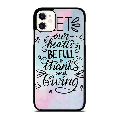 THANKS AND GIVING QUOTE iPhone 11 Case Cover