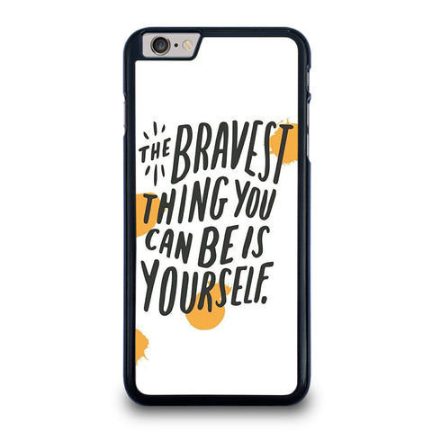 THE BRAVE THING QUOTE iPhone 6 / 6S Plus Case Cover