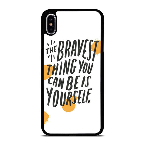 THE BRAVE THING QUOTE iPhone XS Max Case Cover