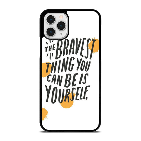 THE BRAVE THING QUOTE iPhone 11 Pro Case Cover