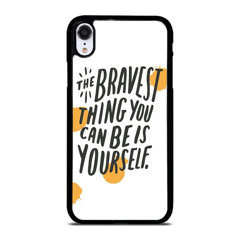 THE BRAVE THING QUOTE iPhone XR Case Cover