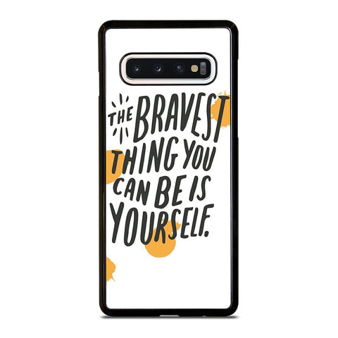 THE BRAVE THING QUOTE Samsung Galaxy S10 Case Cover
