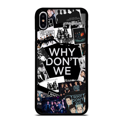 WHY DON'T WE BAND COLLAGE iPhone XS Max Case Cover