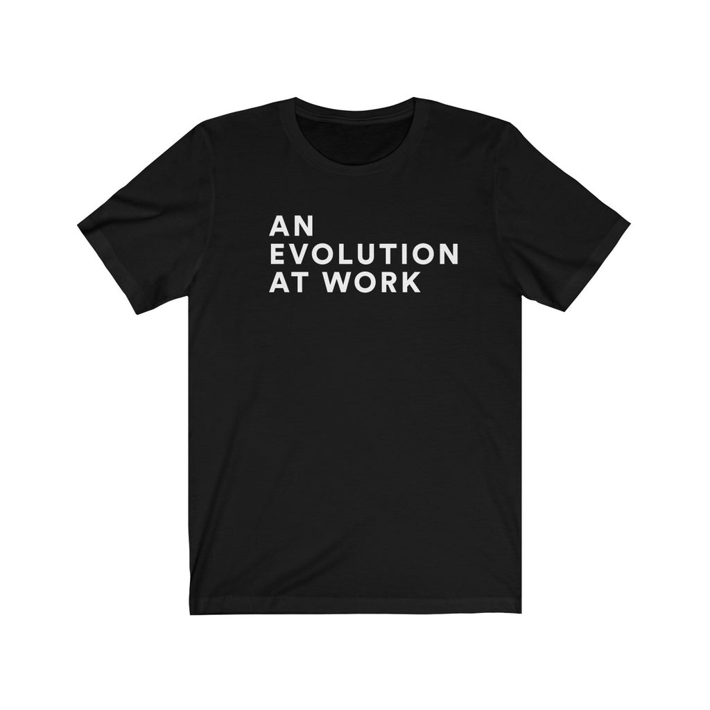 An Evolution at Work Tee