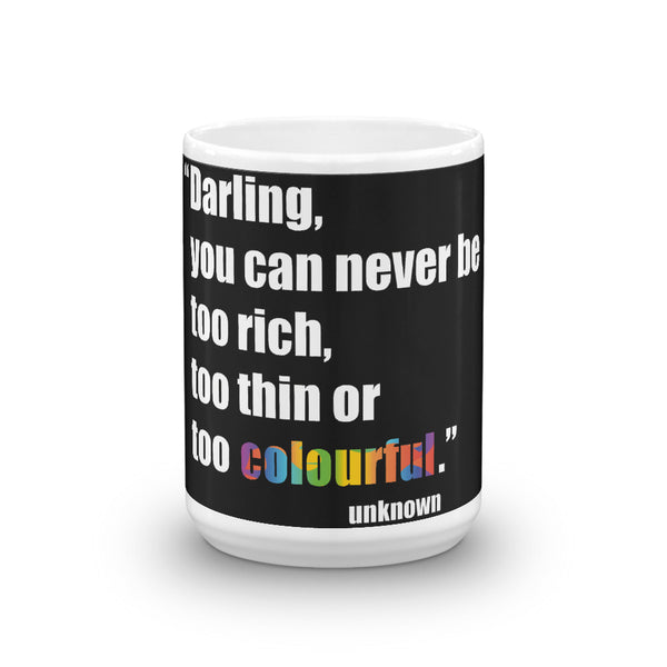 Never Too Colourful Mug