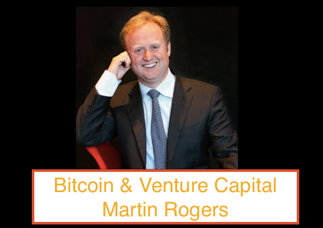 #1 Bitcoin on the rise? Venture Capital & Entrepreneurship - Martin Rogers