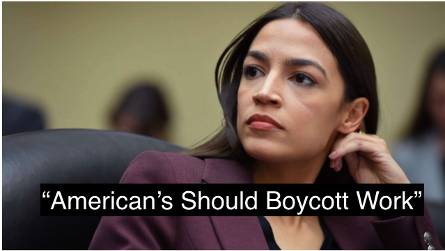 Ocasio-Cortez says American's Should Boycott Work after Covid-19