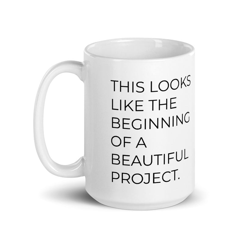 This Looks Like The Beginning of a Beautiful Project Mug