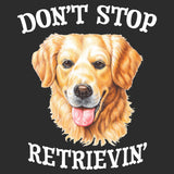 Don't Stop Retrievin' - Adult Unisex Hoodie Sweatshirt