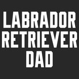 Labrador Retriever Dad Block Font - Adult Unisex T-Shirt