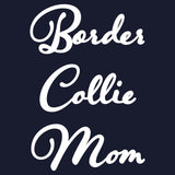 Border Collie Mom - Script - Women's Fitted T-Shirt