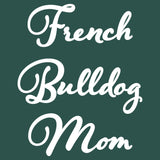 French Bulldog Mom - Script - Women's Fitted T-Shirt