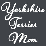 Yorkshire Terrier Mom - Script - Women's Fitted T-Shirt