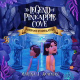 Poseidon's Storm Blaster (The Legend of Pineapple Cove #1) - AUDIOBOOK - Code Pineapple