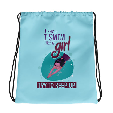 I Know I Swim Like A Girl...Try To Keep Up Drawstring bag - Code Pineapple