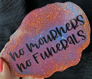 No Mourners, No Funerals Resin Coaster
