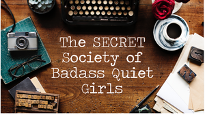 The Secret Society of Badass Quiet Girls - STICKER