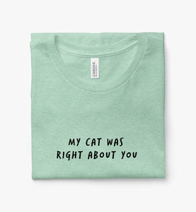 My Cat Was Right About You