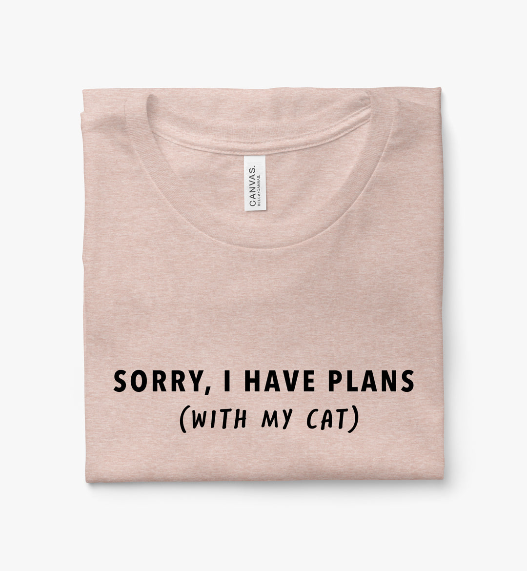 Sorry, I Have Plans With My Cat