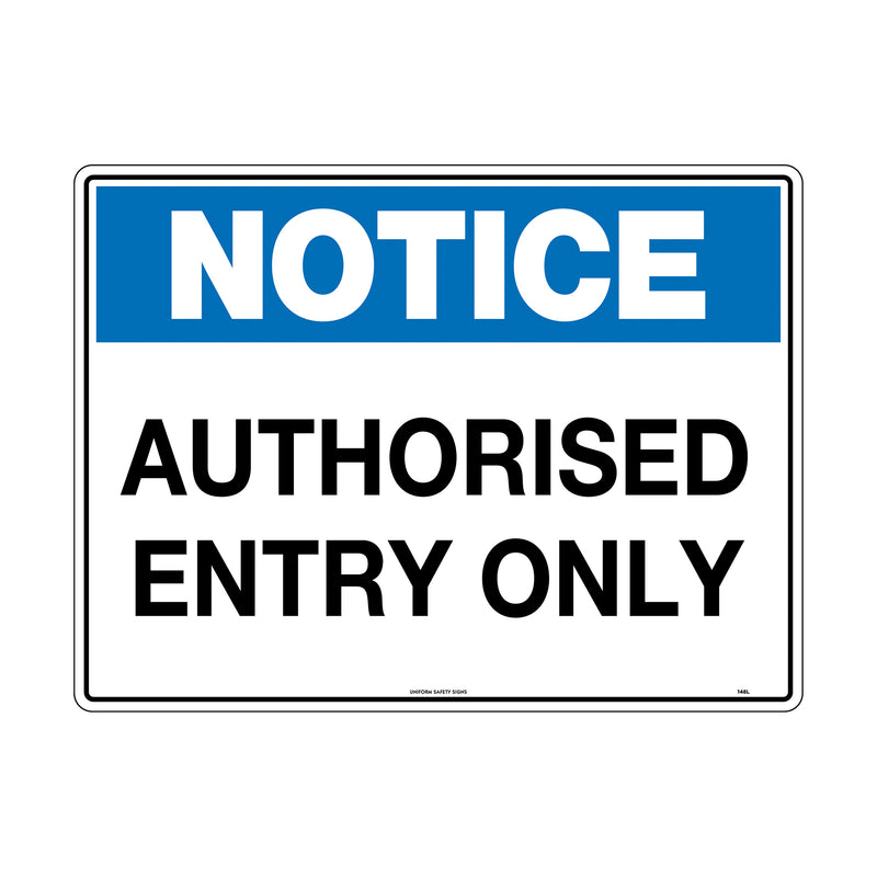 Notice Authorised Entry Only