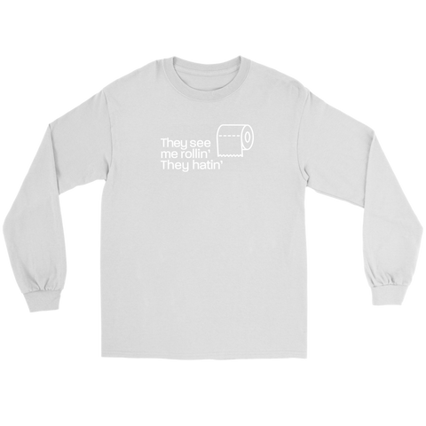 They See Me rollin' They Hatin' Long Sleeve T-shirt