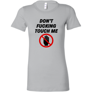 Don't Fucking Touch Me Women's T-Shirt