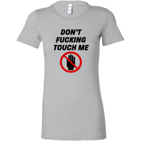 Image of Don't Fucking Touch Me Women's T-Shirt
