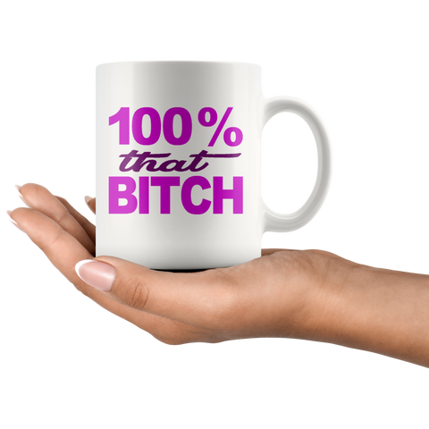 Image of 100% That Bitch Mug