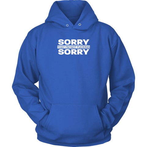 Image of Sorry not Sorry Unisex Hoodie