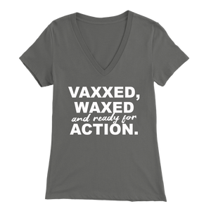 Vaxxed, Waxed and Ready For Action Women's V Neck T-shirt
