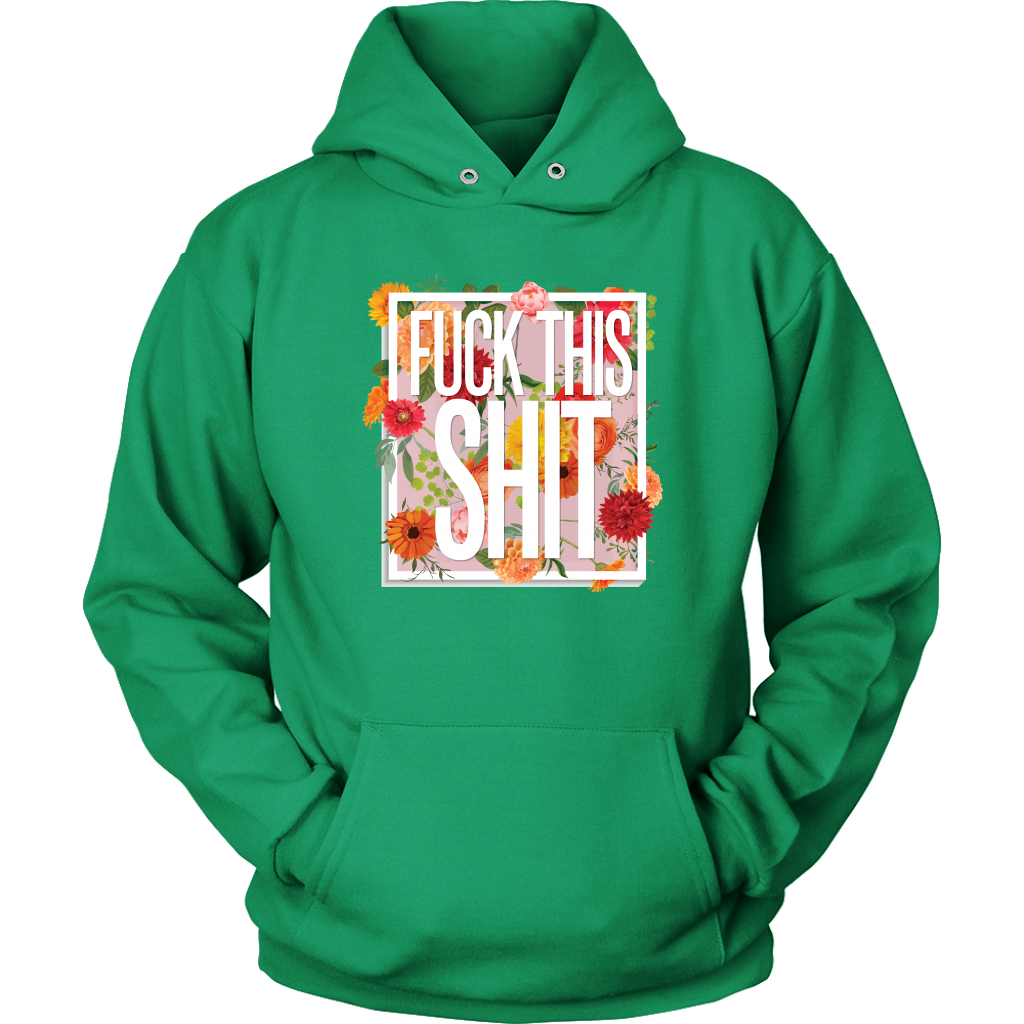 Fuck This Shit Unisex Hoodie