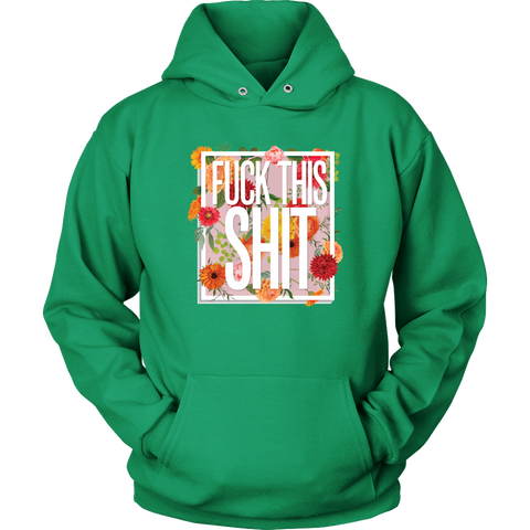 Image of Fuck This Shit Unisex Hoodie