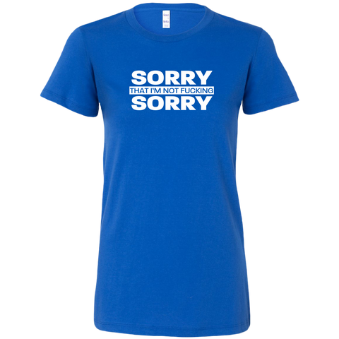 Sorry not Sorry Women's T-Shirt