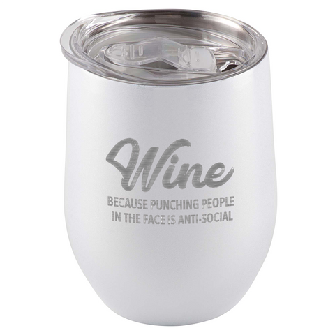 Image of WINE Because punching people in the face is anti-social Tumbler